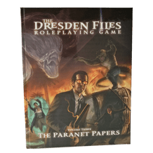 THE DRESDEN FILES RPG: VOLUME 3 - PARANET PAPERS