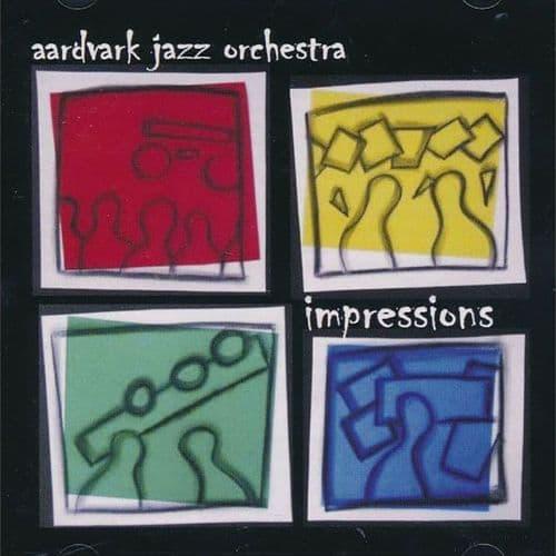 Aardvark Jazz Orchestra - Impressions