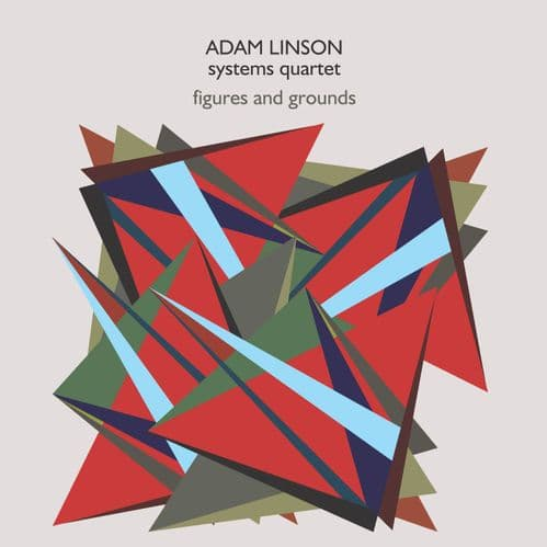 Adam Linson - Figures And Grounds (2008)
