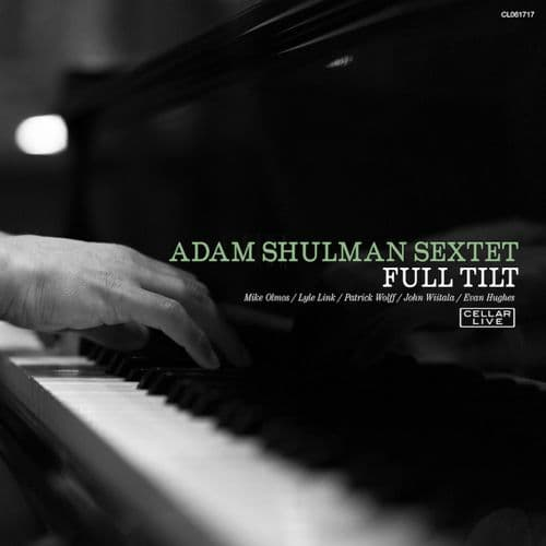 Adam Shulman Sextet - Full Tilt