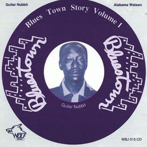 Alabama Watson/Guitar Nubbit - Bluestown Story, Vol. 1