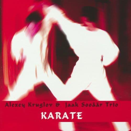Alexey Kruglov / Jaak Sooaar Trio - Karate