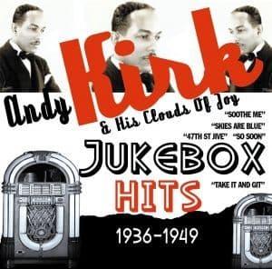 Andy Kirk & His Clouds Of Joy Jukebox Hits 1936-49