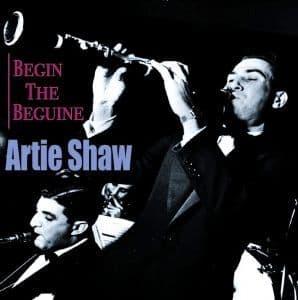 Artie Shaw Begin The Beguine