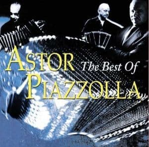 Astor Piazzolla The Best Of Astor Piazzolla