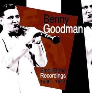 Benny Goodman Small Band Recordings 1936-1944