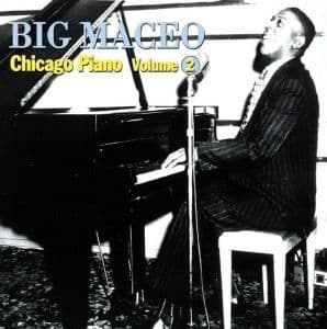 Big Maceo Broke And Hungry Blues: Chicago Piano Volume 2