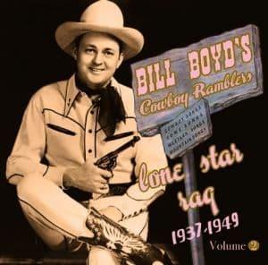 Bill Boyd's Cowboy Ramblers Lone Star Rag 1937-39 - Vol. 2