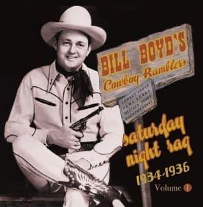 Bill Boyd's Cowboy Ramblers Saturday Night Rag 1934-36 - Vol. 1