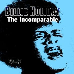 Billie Holiday The Incomparable - Vol. 3