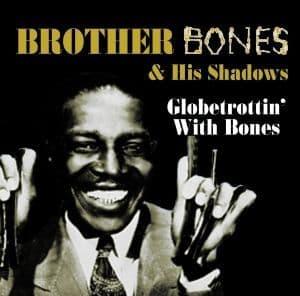 Brother Bones & His Shadows Globetrottin' With Bones