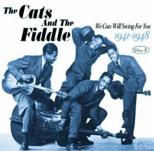 Cats And The Fiddle We Cats Will Swing For You 1941-1948 Vol. 3