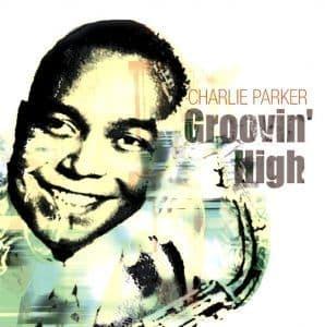 Charlie Parker Groovin' High