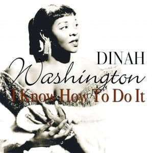 Dinah Washington I Know How To Do It