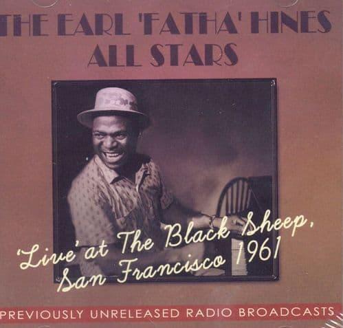 Earl 'Fatha' Hines All Stars Live at The Black Sheep San Francisco 1961 (2CD)