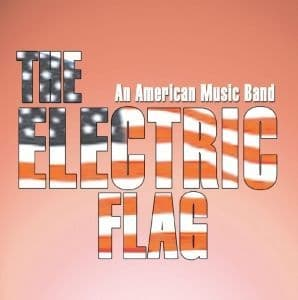 Electric Flag An American Music Band