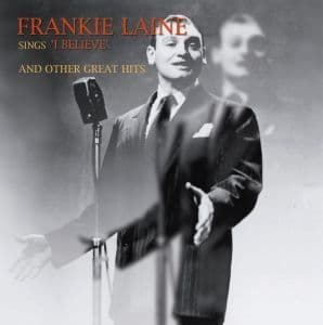 Frankie Laine Sings 'I Believe' And Other Great Hits