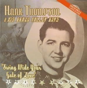 Hank Thompson & His Brazos Valley Boys Swing Wide Your Gate Of Love - Best Of.