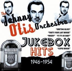 Johnny Otis Jukebox Hits 1946-54