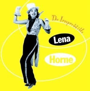 Lena Horne The Irrespressible
