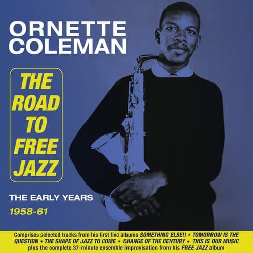 Ornette Coleman The Road To Free Jazz - The Early Years 1958-61 (2CD)