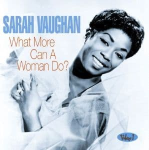 Sarah Vaughan What More Can A Woman Do Vol 1