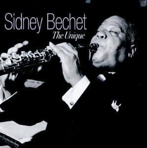 Sidney Bechet The Unique