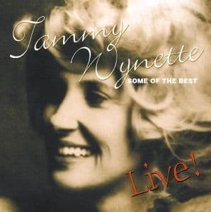 Tammy Wynette Some Of The Best: Live!