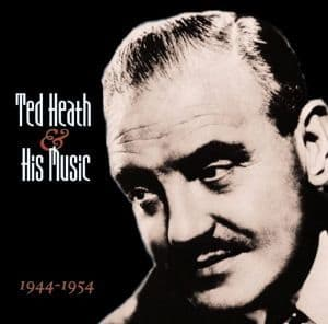 Ted Heath & His Music 1944-1954 (2CD)