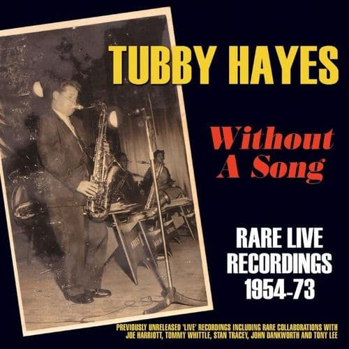 Tubby Hayes Without a Song - Rare Live Recordings 1954-73 (3CD)
