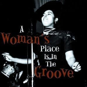 Various Artists -  A Woman's Place Is In The Groove