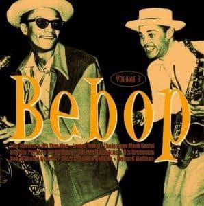 Various Artists Bebop, Vol. 3
