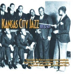Various Artists -  Kansas City Jazz:The 30s and 40s