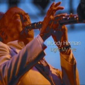 Woody Herman Light My Fire
