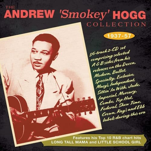 """Andrew """"Smokey"""" Hogg Collection 1937-57 (2CD)"""