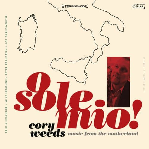 Cory Weeds - O Sole Mio! Music From The Motherland