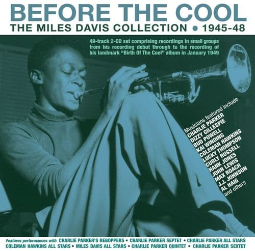 Miles Davis - Before The Cool:  The Collection 1945-48