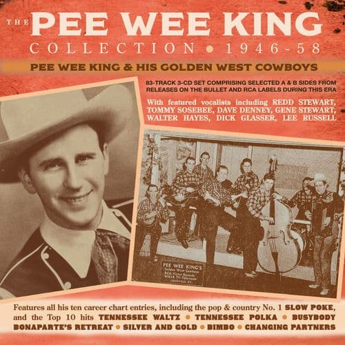 Pee Wee King & His Golden West Cowboys - The Pee Wee King Collection 1946-58 (3CD)
