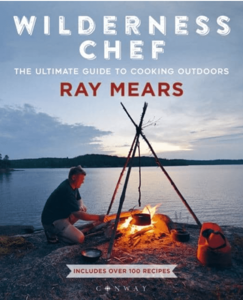 Wilderness Chef The Ultimate Guide To Cooking Outdoors - Ray Mears