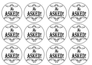 24 Engagement - He Asked She Said Yes - Edible Icing Cupcake Toppers