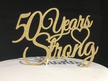 50 Years Strong Anniversary Gold Glitter Topper Decoration Laser Cut 14 x 10