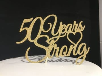 50 Years Strong Glitter Cake Pick Topper Machine Cut