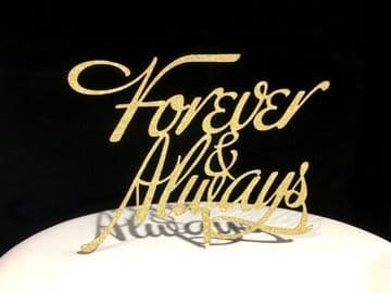 Forever and Always Gold Glitter Sparkly Cake Topper Decoration Laser Cut