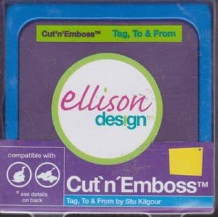 ELLISON CUT N EMBOSS DIE TAG TO & FROM