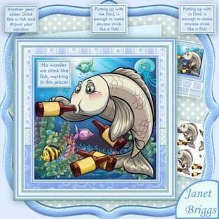 NO WONDER WE DRINK LIKE FISH 8x8 Humorous Card Making Download by Janet Briggs