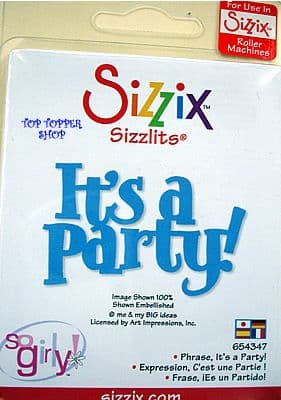 PHRASE, IT'S A PARTY! SIZZIX SIZZLITS SINGLE DIE