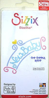 SIZZIX SIZZLITS MEDIUM DIE PHRASE NEW BABY